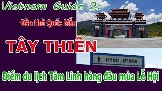 Vietnam guide 2: ĐỀN THỜ QUỐC MẪU TÂY THIÊN - Địa điểm du lịch văn hóa Tâm Linh lí tưởng mùa lễ hội