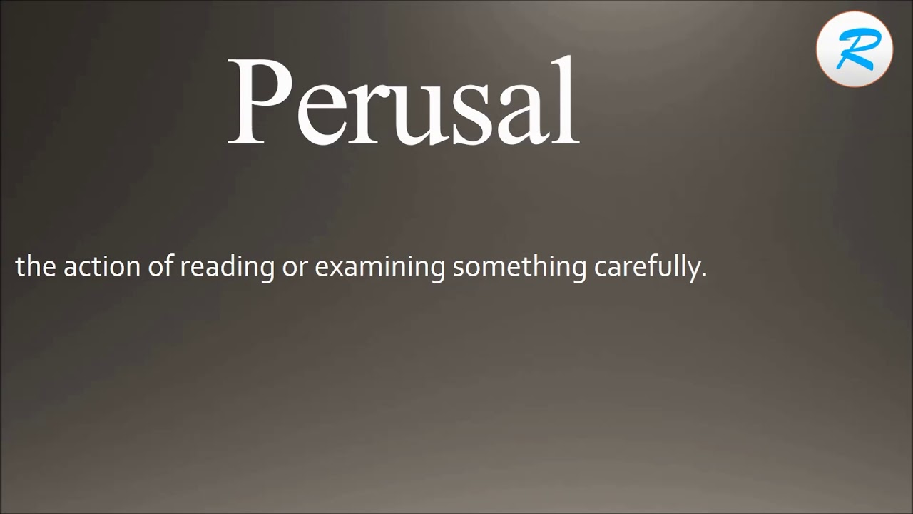 How to pronounce Perusal