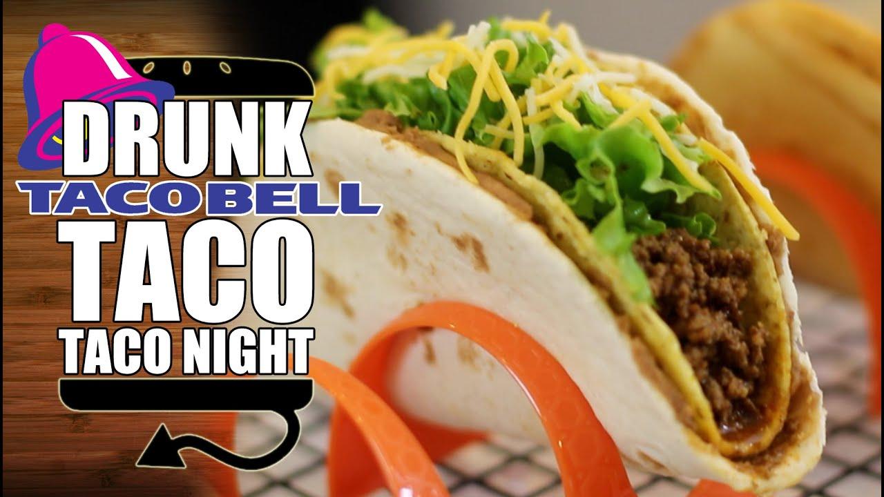 Drunk Taco Night Chalupa Supreme Double Decker Cheesy Gordita Crunch Youtube