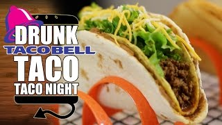 Drunk Taco Night - Chalupa Supreme, Double Decker & Cheesy Gordita Crunch Recipe - Hellthyjunkfood