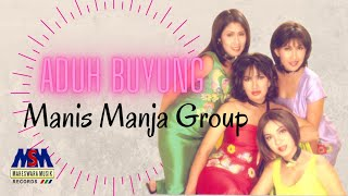 Download lagu Manis Manja Group Aduh Buyung