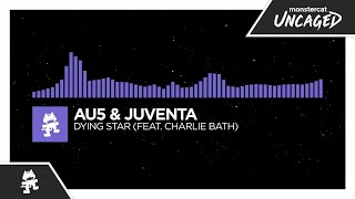 Au5 & Juventa - Dying Star (feat. Charlie Bath) [2013] [Monstercat Release]
