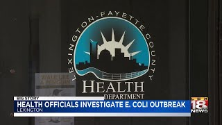 Health Officials Investigate E. Coli Outbreak