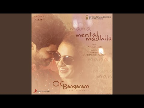 "Mental Madhilo (From ""OK Bangaram"")"