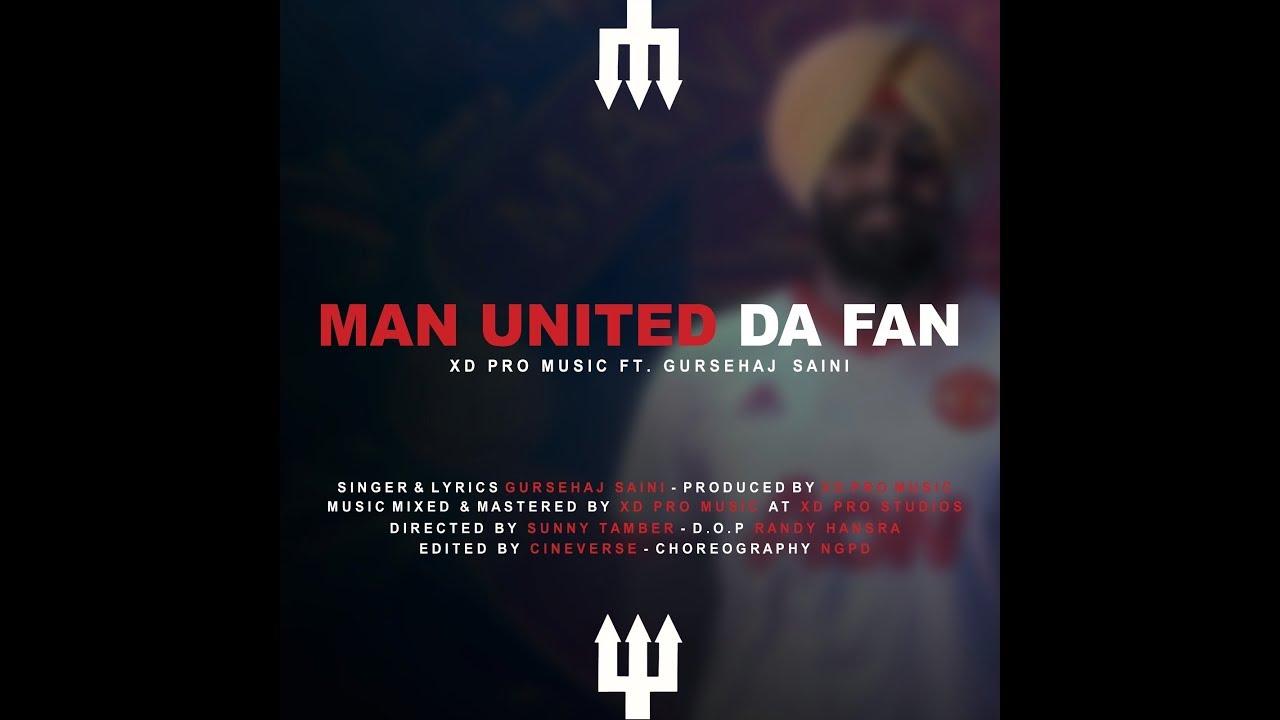 Man United Da Fan (Official Video) - XD Pro Music f/ Gursehaj Saini