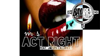 Mesh ft. Joesph Calloway - Act Right [BayAreaCompass] @MeshBanga