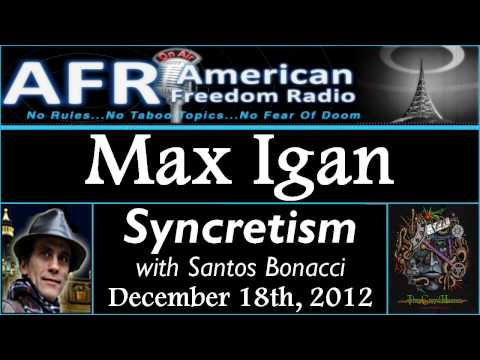 Max Igan on Syncretism with Santos Bonacci - December 18th, 2012 - Rise of Consciousness