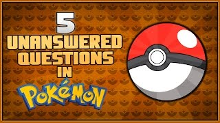 5 Unanswered Questions in Pokémon