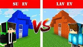 LAV EV VS SU EV! - MİNECRAFT EV SAVAŞLARI #2