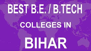Best BE BTECH Colleges in Bihar