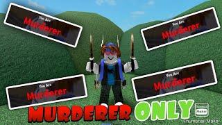 Murder Mystery 2 but I'm always MURDERER... (Roblox)