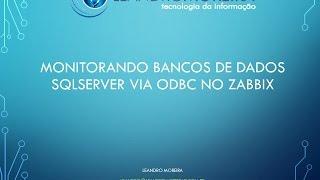 Monitorando bancos de dados SQLServer via ODBC no Zabbix