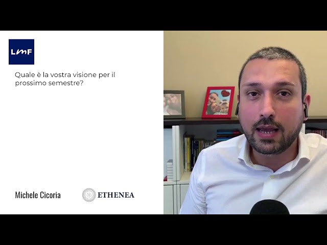 L'outlook per il secondo semestre 2020 - Michele Cicoria (Ethenea)