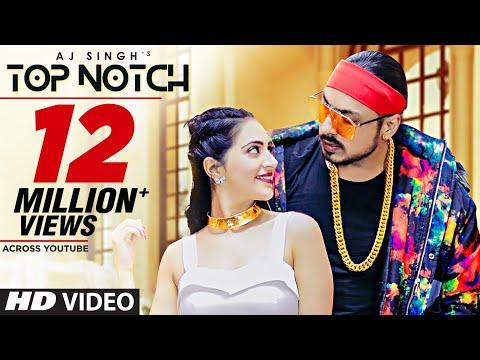 Top Notch (Full Song) AJ Singh | Arshin Mehta | Enzo | Latest Hindi Songs 2019