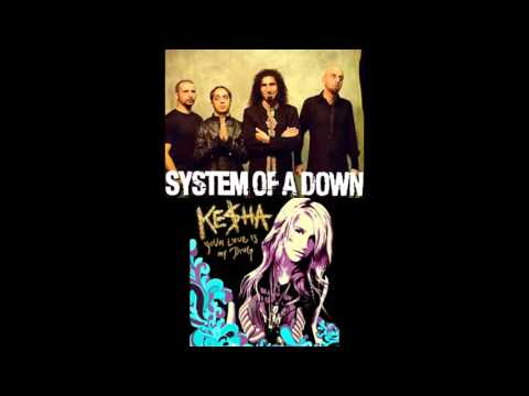 Your Chop Suey Is My Drug - System of a Down + Kesha (Mashup)