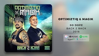 Optimiztiq & Magik - So Dope | Official Audio