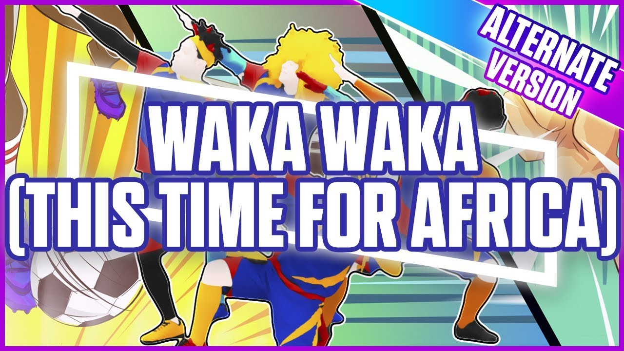 Just Dance 2018 Waka Waka This Time For Africa Alternate