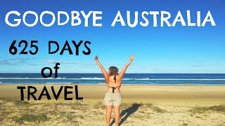 GOODBYE AUSTRALIA! 625 Days of Travel Compilation Video