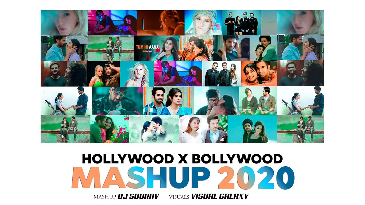 Hollywood X Bollywood | Love Mashup 2020 Latest | DJ Sourav | Visual Galaxy