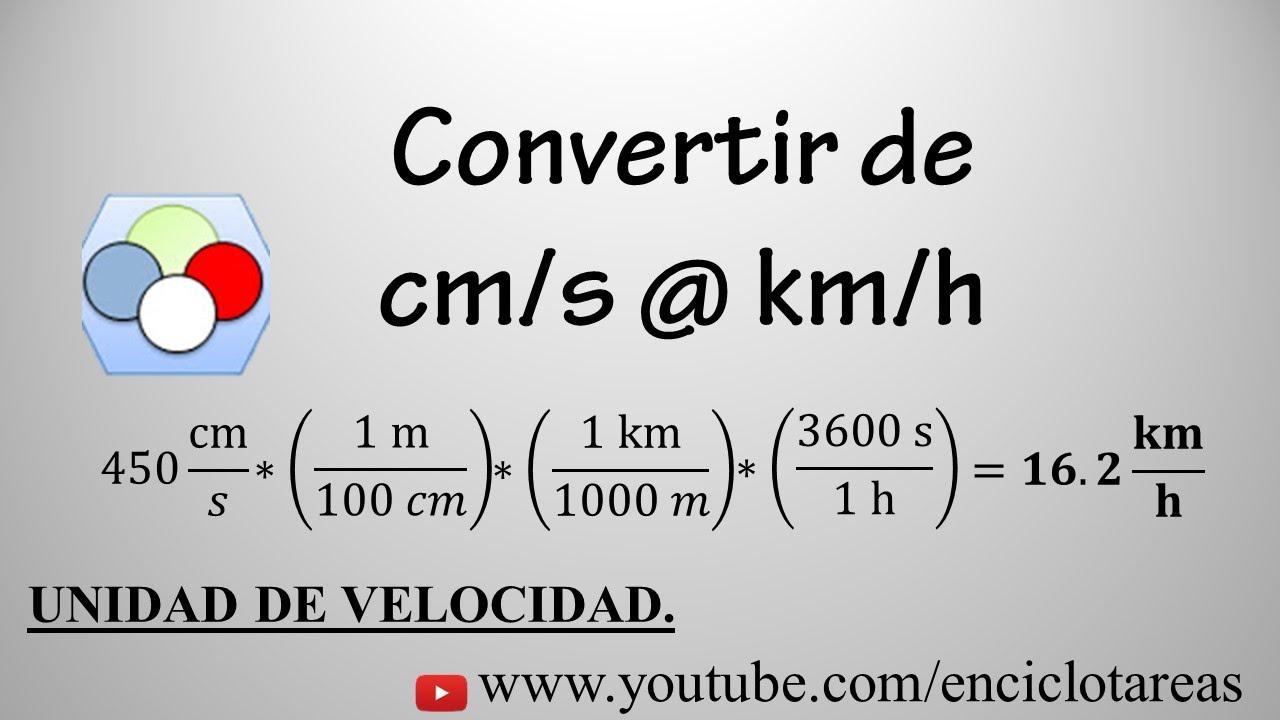 Convertir de cm/s a km/h (método facil) - YouTube