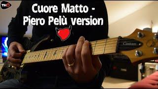 """""""Cuore matto"""" - Cover electric guitar (Piero Pelù version)"""