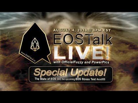 EOS Talk Live! (August4, 2018) EOS Stress Test #eos888