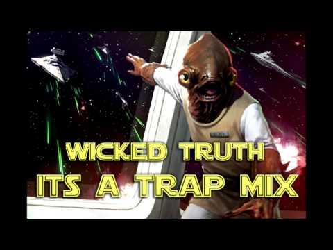 Wicked Truth - The Ackbar Chronicles: It's A Trap