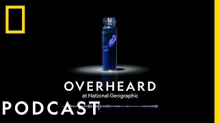 An Accidental Case of the Blues | Podcast | Overheard at National Geographic
