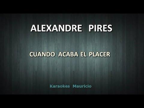 Alexandre Pires - Cuando acaba el placer KARAOKE