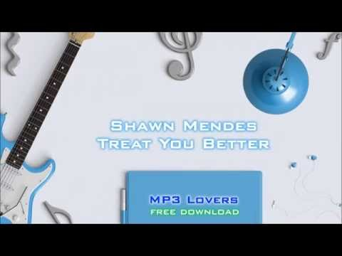 Shawn Mendes Treat You Better  320kbps MP3 free download Link MP3 Lovers