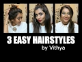 3 Easy Hairstyles | Vithya Hair and Make up Artist