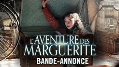 L' Aventure Des Marguerite - Bande-annonce officielle HD