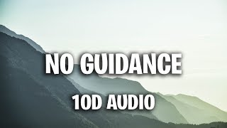 Chris Brown - No Guidance (10D AUDIO) ft. Drake