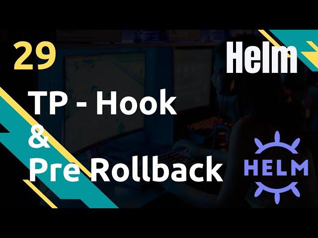 TP Hooks - Pre-Rollback : redis restauration - #Helm 29
