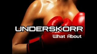 UNDERSKORR What About