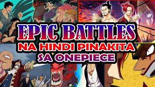 Epic na labanan na di pinakita sa One Piece