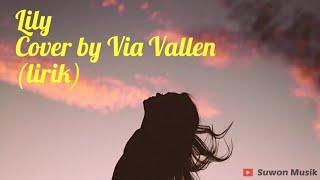 Alan Walker, K-391& Emelie Hollow - Lily ~ Cover by Via Vallen (lirik)