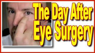 Surviving Eye Surgery - The Day After (Chalazion Part 2)