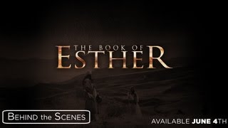 The Book of Esther - Behind the Scenes - Episode #1
