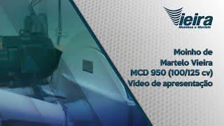 Moinho Vieira MCD 950 (100/125 cv) - Video de apresentação