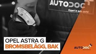 Byta Bromsbeläggsats bak och fram på OPEL ASTRA G Hatchback (F48_, F08_) - videoinstruktioner