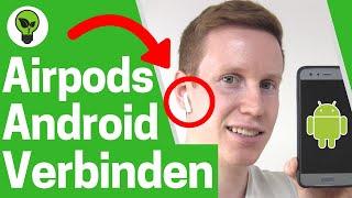 Airpods mit Android Verbinden ✅GENIALE ANLEITUNG: Wie verbindet man Apple mit Samsung & Huawei Handy