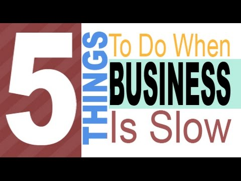 5 Things To Do When Business Is Slow