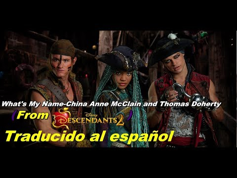 What's My Name-China Anne McClain & Thomas Doherty (From Descendants 2/Traducido al español)