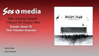Welat Veda - Ellerin Olsun Video