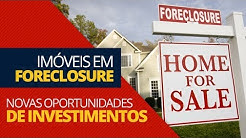 FORECLOSURE: NOVAS OPORTUNIDADES