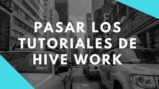 HIVE WORK COMO PASAR LOS TUTORIALES 2018