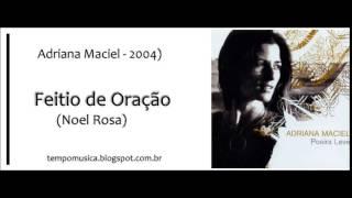 Feitio de Oração por Adriana Maciel - 2004