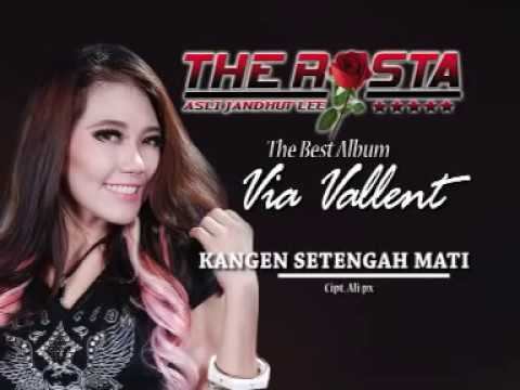 Via Vallen - Kangen Setengah Mati  - The Rosta - Aini Record