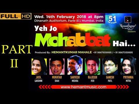 Ye Jo Mohabbat Hai... Full Show Part 02 by Hemantkumar Musical Group